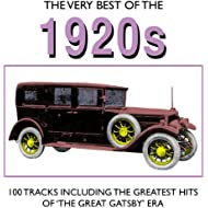 "The Very Best Of The 1920's - 100 tracks Including The Greatest Hits of ""The Great Gatsby"" Era"