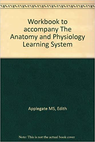 The Anatomy and Physiology Learning System Workbook: Edith J ...