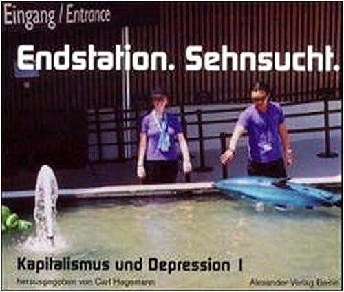 Book Kapitalismus und Depression 01. Endstation Sehnsucht.