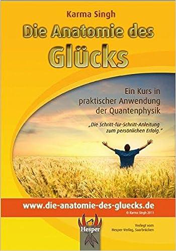 Die Anatomie des Glücks: Amazon.de: Karma Singh: Bücher