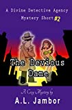 The Devious Dame (A Divine Detective Agency Mystery Book 2)