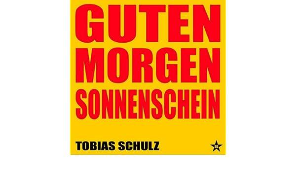 Guten Morgen Sonnenschein Radio Edit By Tobias Schulz On