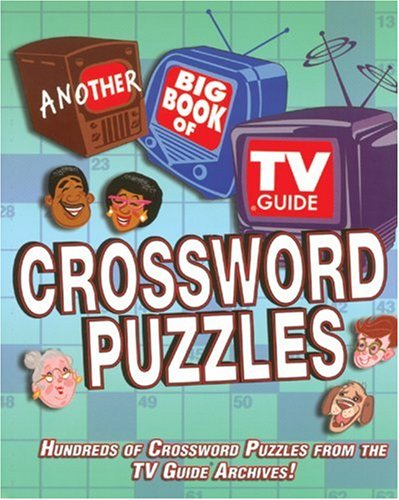 (Another Big Book of TV Guide Crossword Puzzles: Hundreds of Crossword Puzzles From the TV Guide Archives!)