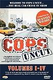 Cops Uncut: Volumes 1-4 [DVD]