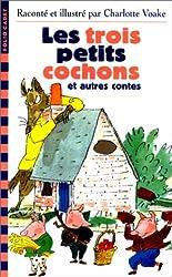 LES TROIS PETITS COCHONS ET AUTRES CONTES