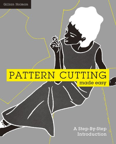 Pattern Cutting Made Easy: A Step-by-Step Introduction (Fancy Dress Starting With P)