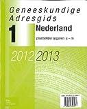 Geneeskundige Adresgids Nederland 2012-2013, Dijkstra, Paul, 9031398993