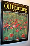 The Complete Oil Painting Book, Wendon Blake, 0891342931
