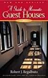A Guide to Monastic Guest Houses, Robert J. Regalbuto, 0819218480