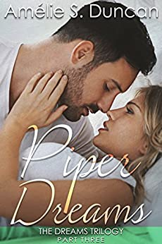 Piper Dreams Part Three (The Dreams Trilogy Book 3) by [Duncan, Amélie S.]