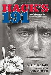 Hack's 191: Hack Wilson And His Incredible 1930 Season