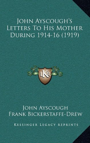 John Ayscough's Letters To His Mother During 1914-16 (1919)