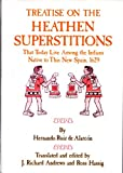 img - for TREATISE ON THE HEATHEN SUPERSTITIONS That Today Live Among the Indians Native to This New Spain book / textbook / text book