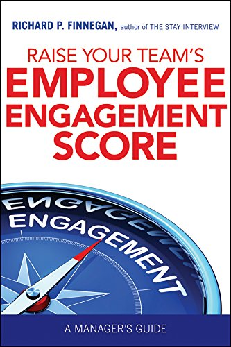 Amazon raise your teams employee engagement score a managers raise your teams employee engagement score a managers guide by finnegan richard p fandeluxe Images