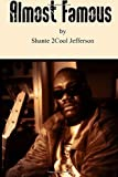 Almost Famous by Mr. Shante Jefferson (2016-04-28)