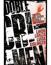 DOBLE CRIMEN: Tortura, esclavitud sexual e impunidad en la historia de Linda Loaiza