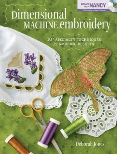 - Dimensional Machine Embroidery: 10+ Specialty Techniques for Amazing Results