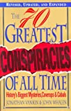 img - for The 70 Greatest Conspiracies Of All Time: History's Biggest Mysteries, Coverups, and Cabals book / textbook / text book