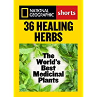 36 Healing Herbs: The World's Best Medicinal Plants (National Geographic Shorts) (English Edition)