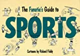 The Fanatic's Guide to Sports, Roland Fiddy, 185015502X