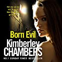 Born Evil Audiobook by Kimberley Chambers Narrated by Annie Aldington
