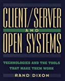 Client/Server and Open Systems, Rand M. Dixon, 0471050075