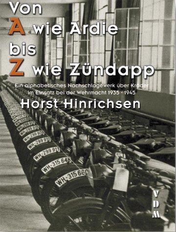 von-a-wie-ardie-bis-z-wie-zndapp-ein-alphabetisches-nachschlagewerk-ber-krder-im-einsatz-bei-der-wehrmacht-1935-1945