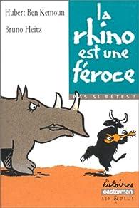 La rhino est une féroce par Hubert  Ben Kemoun