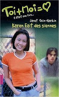 Toi + Moi (Il était une fois... tome 3), tome 23 : Karen fait des siennes par Janet Quin-Harkin