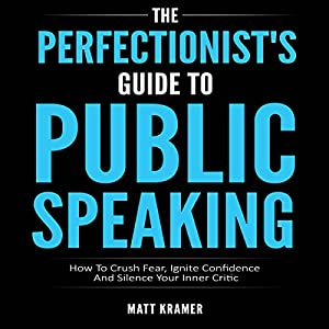 The Perfectionist's Guide to Public Speaking Audiobook