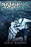 STANDING GROUND is the second book in the series   When the authorities strike to regain control over the riots in Eboracum City, the citizens are forced to fight back to survive.    A virus has spread through the Underground, taking down the refu...