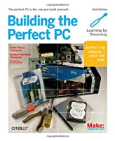 Building the Perfect PC, 3rd Edition Front Cover