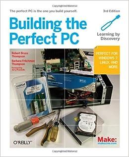 Building the Perfect PC: Amazon.es: Robert Bruce Thompson, Barbara Fritchman Thompson: Libros en idiomas extranjeros