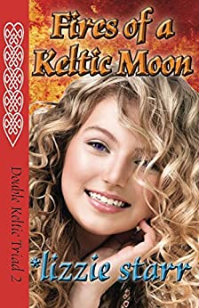 Fires of a Keltic Moon (Double Keltic Triad Book 2) by [starr, *lizzie]