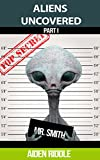 ALIENS UNCOVERED: You Might Get To Know How They Look, How They Behave, But That is Not a Guarantee That You Are Safe Around Them