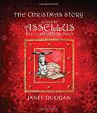 The Christmas Story As Told by Assellus the Christmas Donkey, Janet Duggan, 0956338909