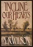 Incline Our Hearts, A. N. Wilson, 0670823589