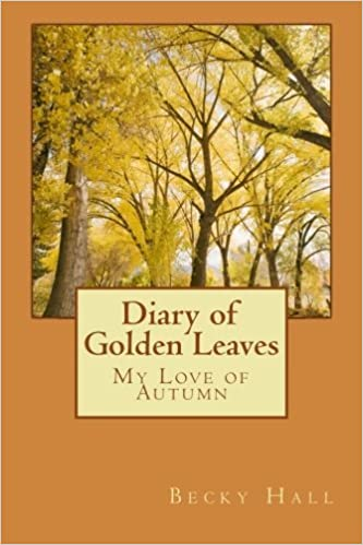 Diary of Golden Leaves: My Love of Autumn