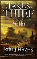 It Takes a Thief to Catch a Sunrise (It Takes a Thief... Book 1)