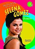 Selena Gomez (Little Jamie: What It's Like to Be... / Little Jamie: Que se siente al ser...) (English and Spanish Edition)