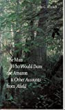 The Man Who Would Dam the Amazon and Other Accounts from Afield, John G. Mitchell, 0803231474