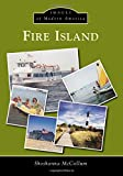 Fire Island, Shoshanna McCollum, 1467121711