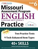 Missouri Assessment Program Test Prep: Grade 6 English Language Arts Literacy (ELA) Practice Workbook and Full-length Online Assessments: MAP Study Guide