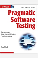 Pragmatic Software Testing: Becoming an Effective and Efficient Test Professional Kindle Edition