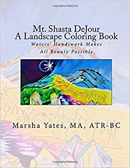 Amazon Mt Shasta DeJour A Landscape Coloring Book With Introductions To Art Therapy Barefoot Shiatsu Massage And Shinrin Yoku 9781974143443 Ms