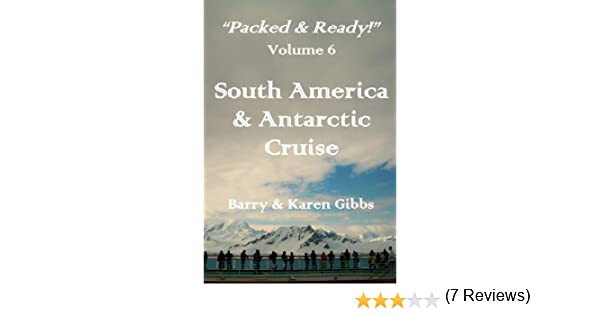 Amazon south america antarctic cruise packed ready amazon south america antarctic cruise packed ready series book 6 ebook barry gibbs karen gibbs kindle store fandeluxe Gallery