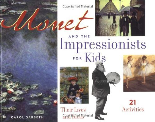MONET AND THE IMPRESSIONISTS F (For Kids) by CAROL SABBETH (2002-04-01)