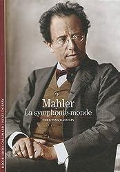Decouverte Gallimard: Gustav Mahler, LA Symphonie-Monde