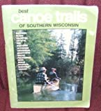 Best Canoe Trails of Southern Wisconsin, Michael Duncanson, 0915024004