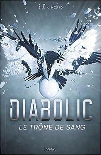 Diabolic, Tome 02: Le trône de sang - SJ Kincaid (2018) sur Bookys